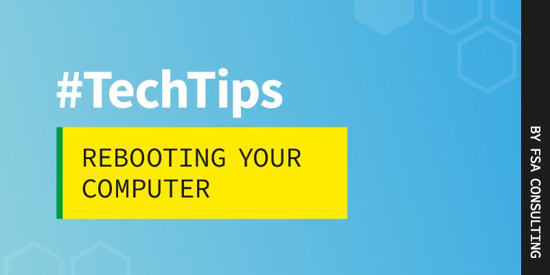 #TechTips: Rebooting Your Computer